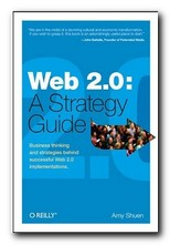 Web 2.0 - A Strategy Guide
